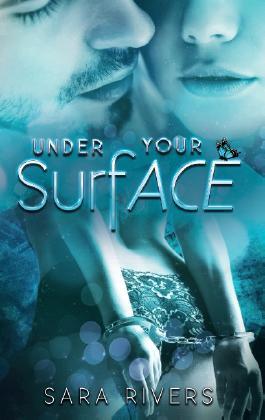 Under your Surface: Die Gefahr in deinen Armen