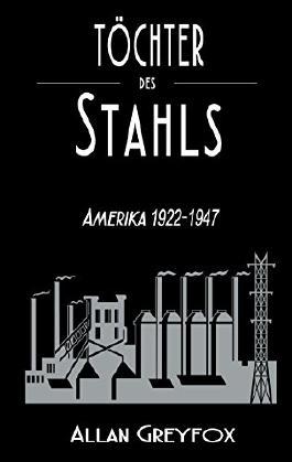 Töchter des Stahls: Amerika 1922-1947
