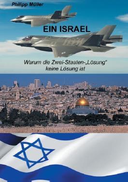 """Ein Israel: Warum die Zwei-Staaten-""""Lösung"""" keine Lösung ist"""