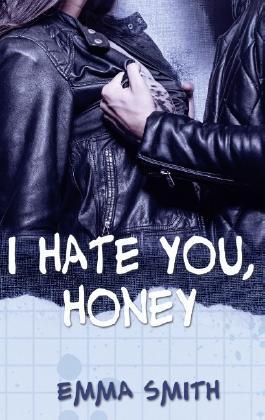 I hate you, Honey
