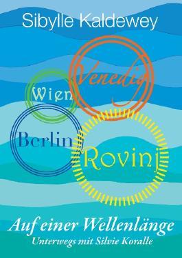 Auf einer Wellenlänge Rovinj Venedig Wien Berlin