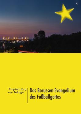 Das Borussen-Evangelium des Fußballgottes