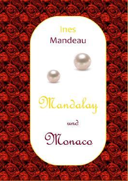Mandalay und Monaco