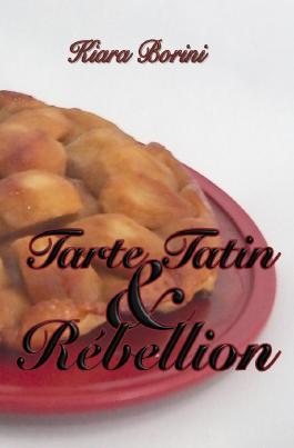 Tarte Tatin und Rébellion