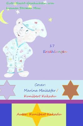 Gute-Nacht-Geschichten vom kleinen Stromer Max / Gute-Nacht-Geschichten vom kleinen Stromer Max: 17 Erzählungen
