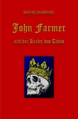 Die Chronik der Familie Farmer / John Farmer und der Krater des Todes