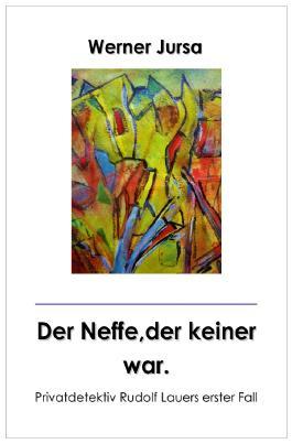Privatdetektiv Rudolf Lauer / Der Neffe, der keiner war.