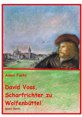 David Voss - Scharfrichter zu Wolfenbüttel