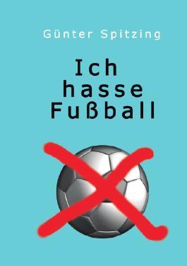 Ich hasse Fußball
