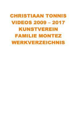Gesamtausgabe / Videos 2009 - 2017 Kunstverein Familie Montez
