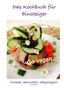 Go vegan: Das Kochbuch für Einsteiger