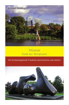 Durchstreifen und erleben / Münster Stadt der Skulpturen