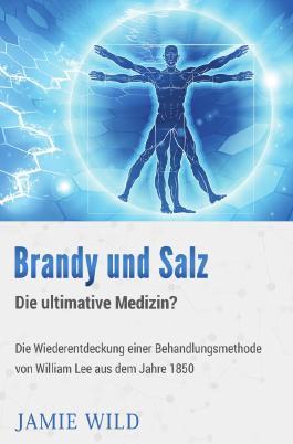 Brandy und Salz – Die ultimative Medizin?