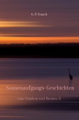 Vom Glauben und Denken / Sonnenaufgangs-Geschichten