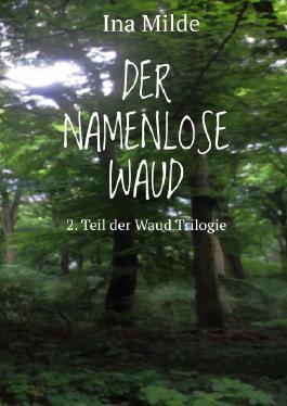 Die Waud-Trilogie / Der Namenlose Waud