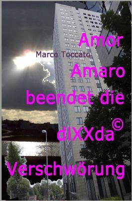 Amor Amaro / Amor Amaro beendet die diXXda©-Verschwörung