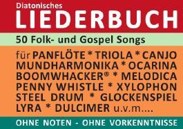 Diatonic Songbooks / 50 Folk- und Gospel Songs - diatonische Melodien ohne Noten