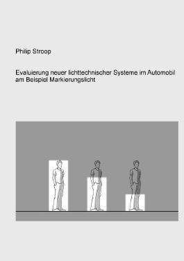 Evaluierung neuer lichttechnischer Systeme im Automobil am Beispiel Markierungslicht