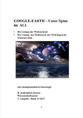 Nachfolgeserie: Reihe Weltraumarchaeologie / GOOGLE-EARTH - Unser Spion im ALL