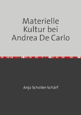 Materielle Kultur bei Andrea De Carlo