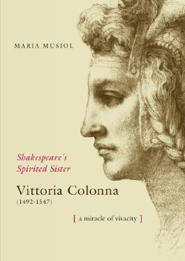Shakespeare's Spiriterd Sister VITTORIA COLONNA