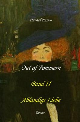 Out of Pommern / Out of Pommern - Band II: Ablandige Liebe