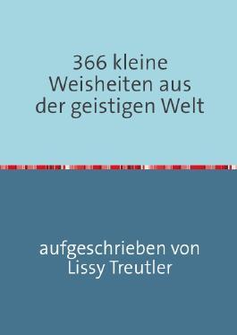366 kleine Weisheiten aus der geistigen Welt