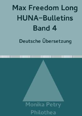 Max Freedom Long, HUNA-Bulletins, Band 4(1951)