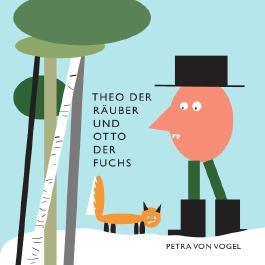Theo der Räuber und Otto der Fuchs