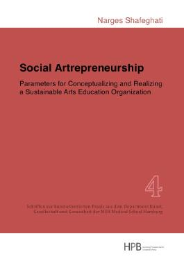 Schriften zur kunstorientierten Praxis aus dem Department Kunst,... / Social Artrepreneurship
