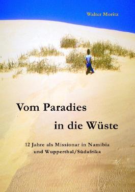 Aus alten Tagen in Südwest / Vom Paradies in die Wüste