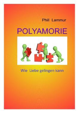 POLYAMORIE Wie Liebe gelingen kann