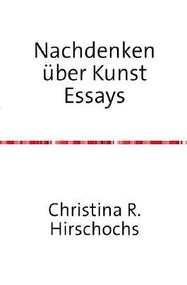 Kunstwissenschaftliche Reihe / Nachdenken über Kunst Essays