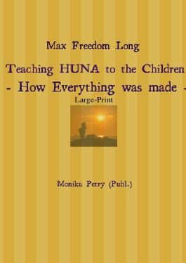 Max Freedom Long Teaching HUNA to the Children- How Everything was made -