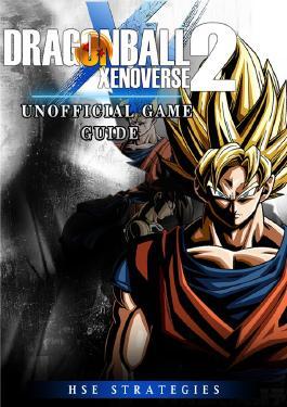 Dragon Ball 2 Xenoverse Unofficial Game Guide
