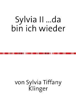 Sylvia, Biografie eines Transgenders / Sylvia II ...da bin ich wieder