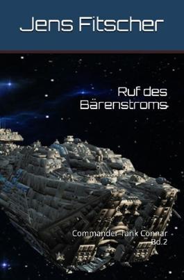 Ruf des Bärenstroms (Commander Tarik Connar 2)