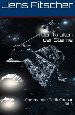In den Krallen der Sterne (Commander Tarik Connar 3)