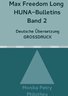 Max Freedom Long, HUNA-Bulletins Band 2, Deutsche Übersetzung, Großdruck
