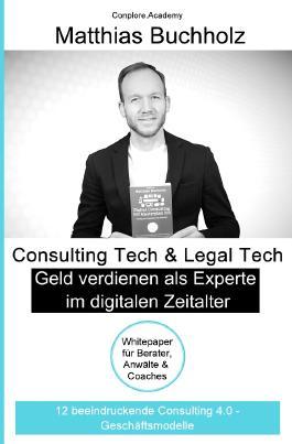 Consulting Tech & Legal Tech - Geld verdienen als Experte im digitalen Zeitalter