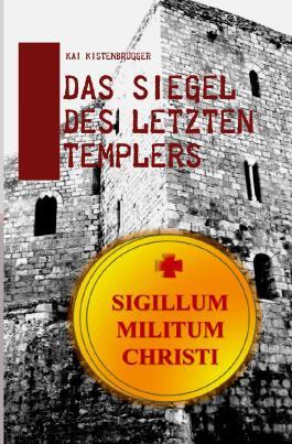 Das Siegel des letzten Templers
