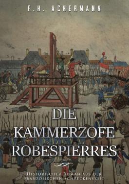 Die Kammerzofe Robespierres