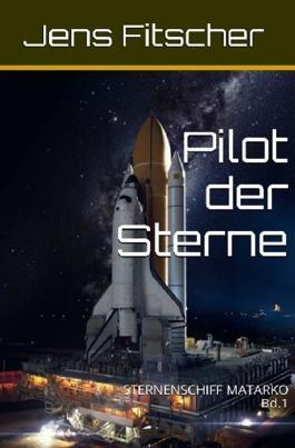 STERNENSCHIFF MATARKO / Pilot der Sterne (STERNENSCHIFF MATARKO 1)