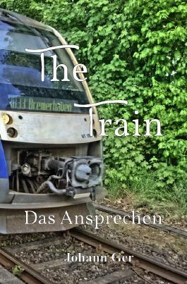 The Train- Das Ansprechen