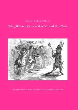 """Die """"Wiener Katzenmusik"""" und ihre Zeit"""
