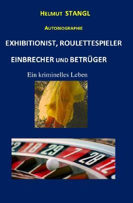 EXHIBITIONIST, ROULETTESPIELER, EINBRECHER UND BETRÜGER
