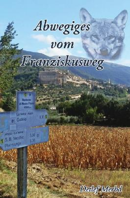 Abwegiges vom Franziskusweg