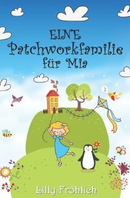 Mia-Bücher / Eine Patchworkfamilie für Mia