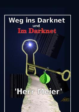 Weg ins Darknet und Im Darknet