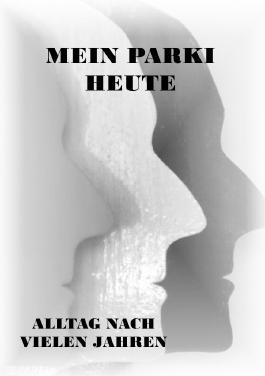 Parkinson-Gedichte / Mein Parki - heute